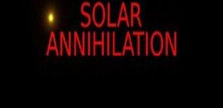Solar Annihilation. Видео #1