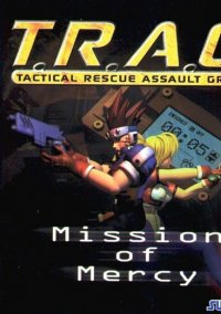 Обложка T.R.A.G.: Tactical Rescue Assault Group - Mission of Mercy