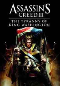 Обложка Assassin's Creed 3: The Tyranny of King Washington The Redemption