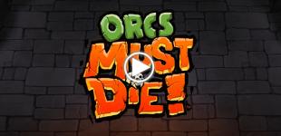 Orcs Must Die. Видео #6