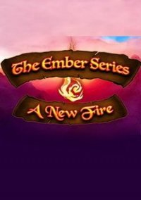 Обложка The Ember Series: A New Fire