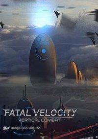 Обложка Fatal Velocity: Vertical Combat