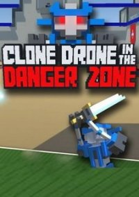 Clone Drone in the Danger Zone – фото обложки игры