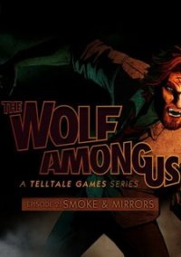Обложка The Wolf Among Us: Episode 2 Smoke and Mirrors