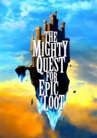 Обложка The Mighty Quest for Epic Loot