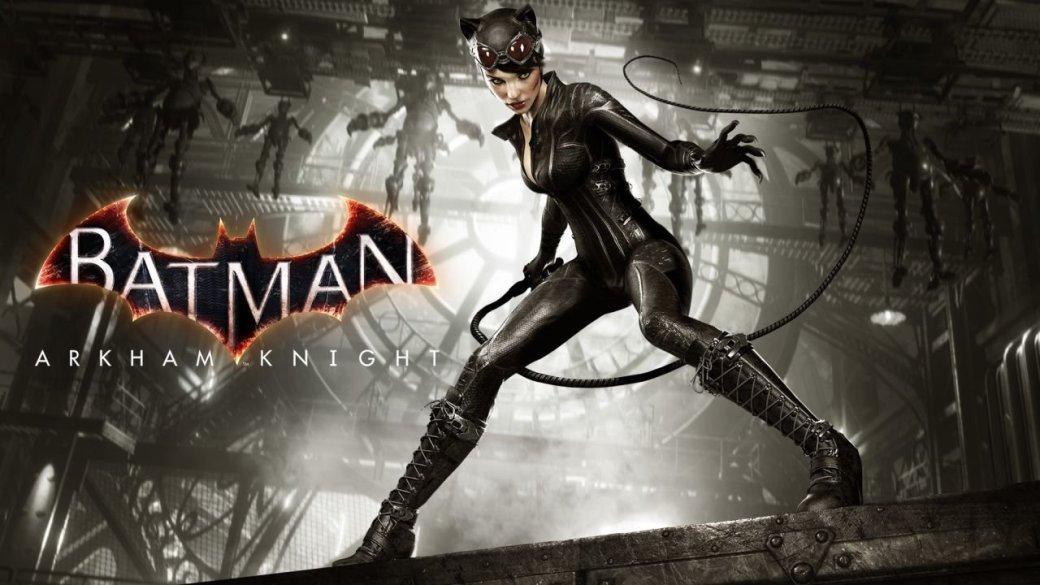 Arkham Knight: в октябрьском DLC Женщина-кошка отомстит Загадочнику - Изображение 1