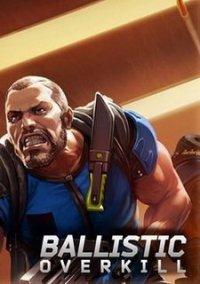 Ballistic Overkill – фото обложки игры
