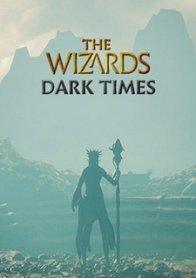 The Wizards - Dark Times